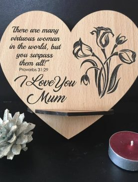 I love you Mum, There are many virtous woman in the world but you surpass them all! Top Table Plaque