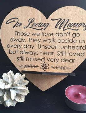 In Loving Memory, Those we love don't go away. They walk beside us every day. Unseen unheard, but always near. Still loved still missed very dear Top Table Plaque