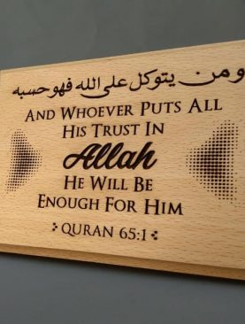 And whoever puts all his trust in Allah, He will be enough for Him Quran 6:51