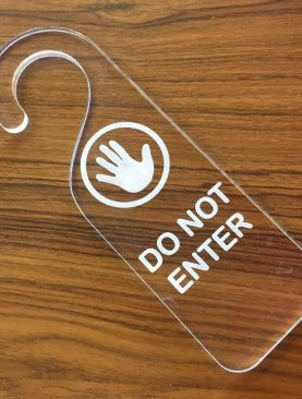 DO NO ENTER Acrylic